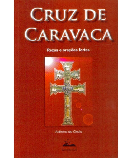 Cruz de Caravaca: Rezas e Orações Fortes
