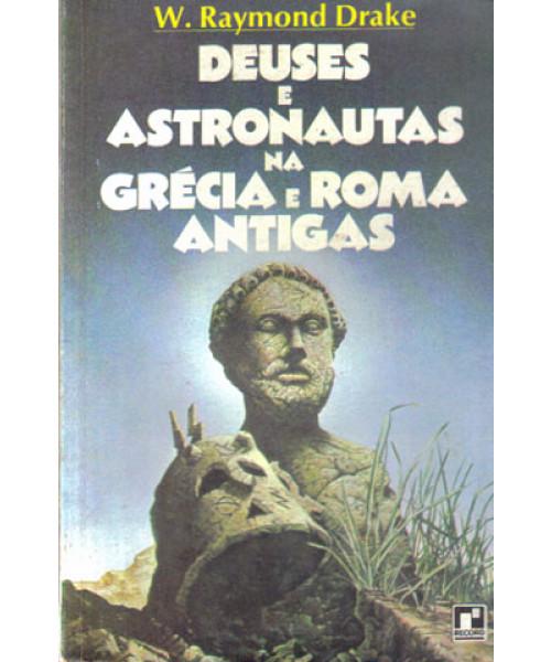 Deuses e Astronautas na Grécia e na Roma Antigas