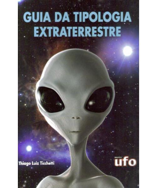 Guia de Tipologia Extraterrestre 2ª Edição Ampliada