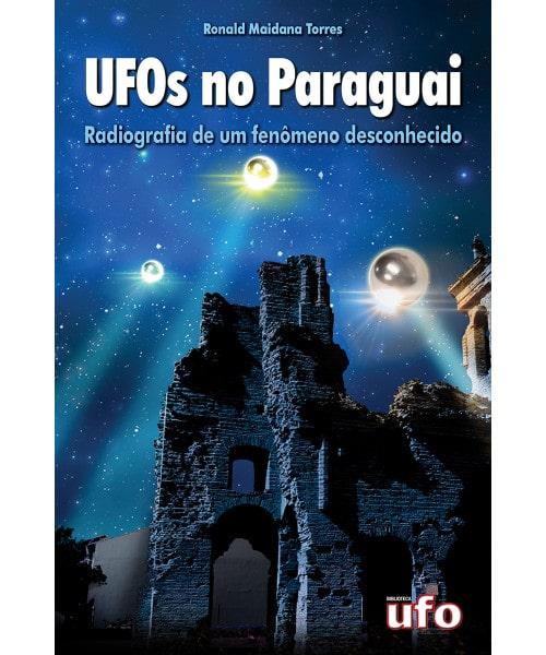 UFOs no Paraguai: Radiografia de um Fenômeno Desconhecido