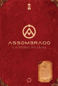 Livro ASSOMBRADO: A HISTÓRIA DO CANAL/CASAL - FRETE GRÁTIS!